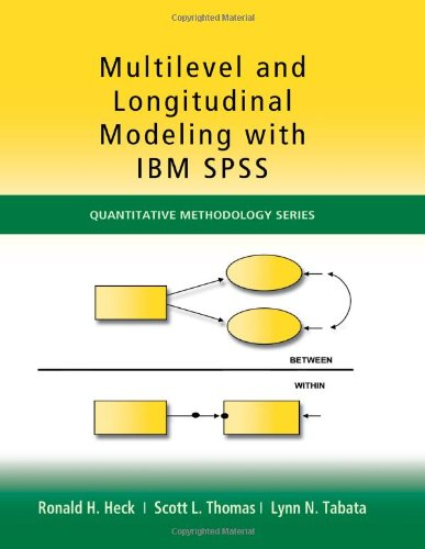 Multilevel and Longitudinal Modeling with IBM SPSS (Quantitative Methodology Series)