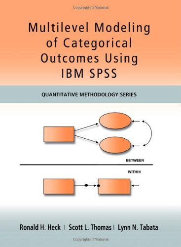 Multilevel Modeling of Categorical Outcomes Using IBM SPSS (Quantitative Methodology Series)